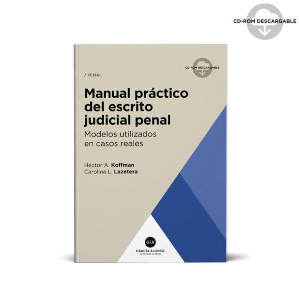 Manual práctico del escrito judicial penal