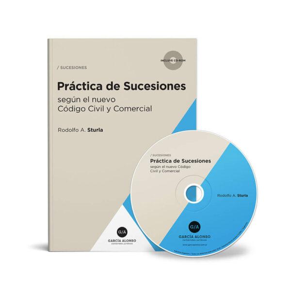 Sturla Práctica de Sucesiones según el nuevo Código Civil y Comercial - Modelos de escritos judiciales - Incluye cobro de honorarios