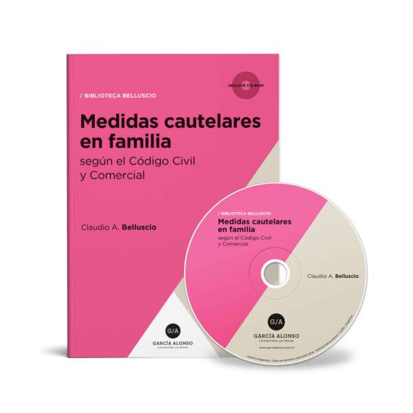 Medidas cautelares en familia según el Código Civil y Comercial / Belluscio / Editorial García Alonso
