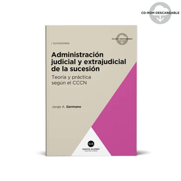 Germano Administracion judicial y extrajudicial de la sucesión