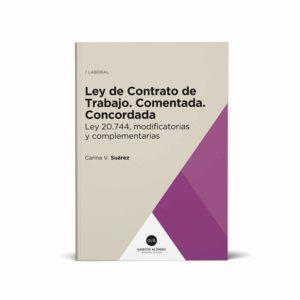 Suarez / Ley de Contrato de Trabajo comentada 2019