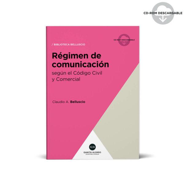 Belluscio Régimen de comunicación Código Civil y Comercial - Derecho de fondo