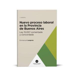 Tapa del libro: Langone - Nuevo proceso laboral provincia de Buenos Aires Ley 15.057