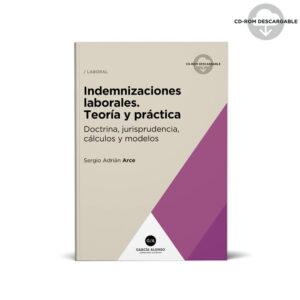 Arce Indemnizaciones laborales 2019 / teoría y práctica
