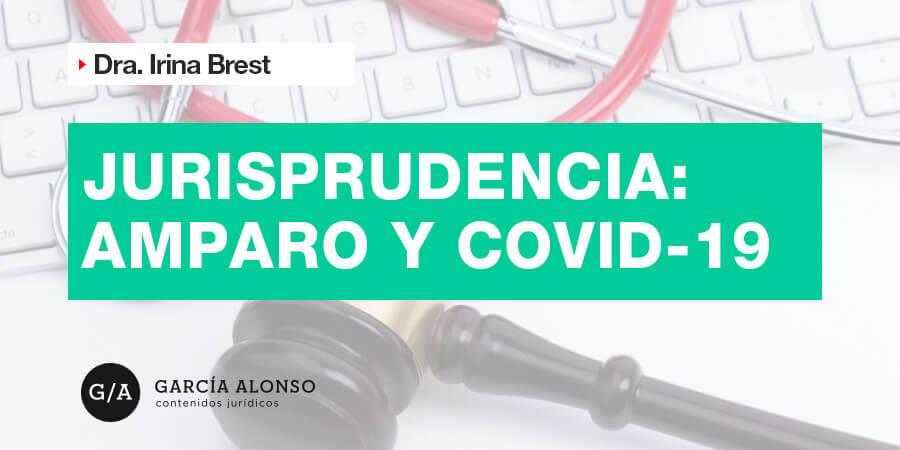 jurisprudencia sobre amparo y coronavirus